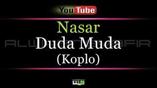 Karaoke Nasar - Duda Muda (KOPLO)