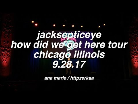 jacksepticeye how did we get here tour - chicago, illinois 9/28/17