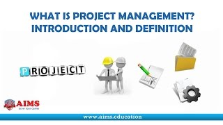 What is Project Management? Project Management Definition and Fundamentals | AIMS Lecture