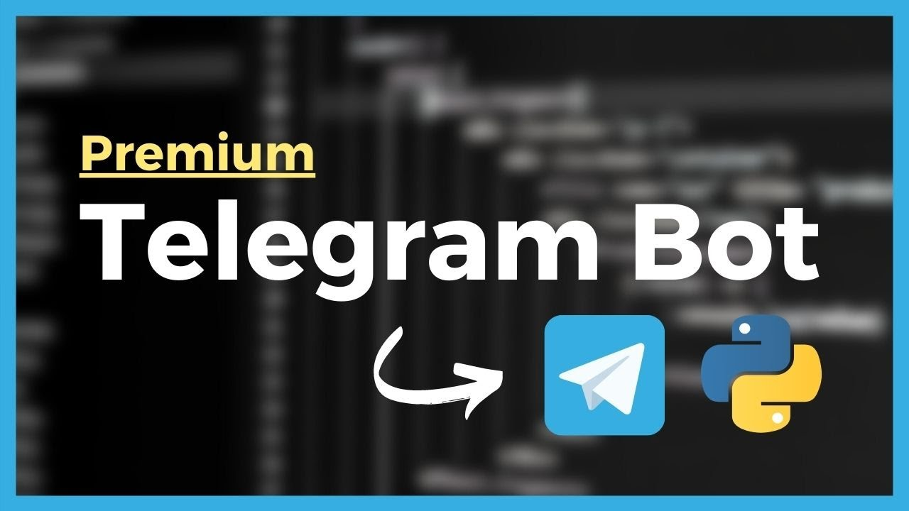 Telegram Bot Tutorial in Python 3.8 - Fast, Easy, and Powerful (Premium Course)