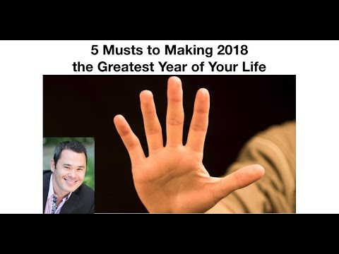 5 Musts to Making 2018 the Greatest Year of Your Life