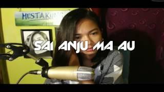 Sai Anju Ma Au - Veny Eclesia Cover (Lirik)