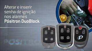 Como alterar a senha de ignição dos alarmes Pósitron DuoBlock
