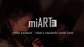 Melisa Karakurt - What A Wonderful World Cover / miART(miArt'ın ilk projesi ! Ne olursa olsun güzel bir dünyada yasadığımızı unutmayalım diye böyle bir sarkı sectim bu sefer.. :) Umarım beğenirsiniz ! First project of ..., 2016-12-22T08:57:51.000Z)