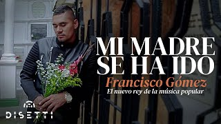 Mi madre se ha ido - Francisco Gómez y Freddy Chaverra (Video Oficial)