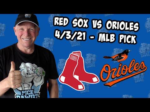 Boston Red Sox vs Baltimore Orioles 4/3/21 MLB Pick and Prediction MLB Tips Betting Pick