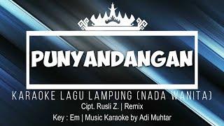 Punyandangan - Karaoke No Vocal - Nada Wanita - Lagu Lampung (Remix) - Cipt. Rusli Z. - Key : Em