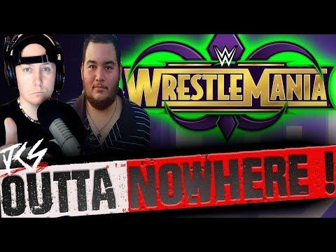 Outta Nowhere #96 !!  Wrestlemania 34 TALK & Predictions ! ( Joe Cronin Show )