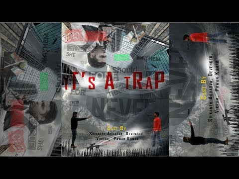It's A Trap   A Thriller telugu short film 2016 By Srikanth Adharva