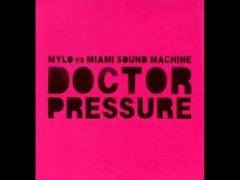 Mylo Vs Miami Sound Machine - Doctor Pressure
