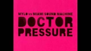 Mylo Vs Miami Sound Machine Doctor Pressure
