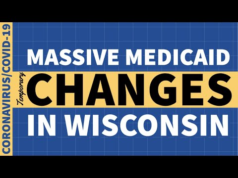 COVID 19: Temporary Medicaid Changes In Wisconsin