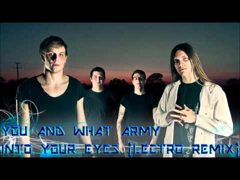 You And What Army - Into Your Eyes (Lectro Remix)