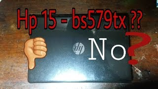 Hp 15 - bs579tx laptop unboxing and reviews