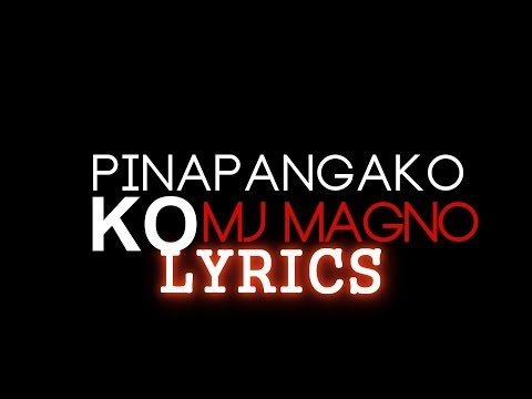 MJ Magno - Pinapangako Ko (LYRICS)