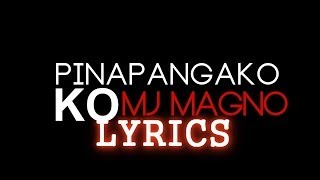 Repeat youtube video MJ Magno - Pinapangako Ko (LYRICS)