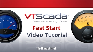 Fast Start Tutorial for VTScada SCADA HMI Software