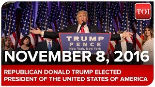 November 8, 2016: Republican Donald Trump elected President of the United States of America