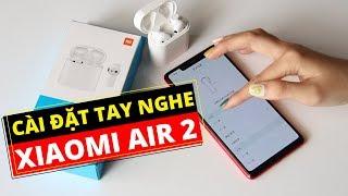 Hướng dẫn tùy chỉnh thao tác điều khiển tai nghe Xiaomi Air 2