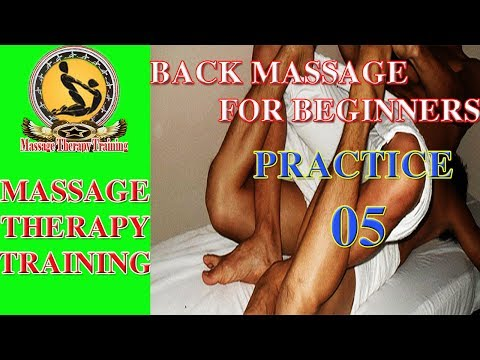 Massage Therapy  | Basic Back Massage Therapy | Practice 05