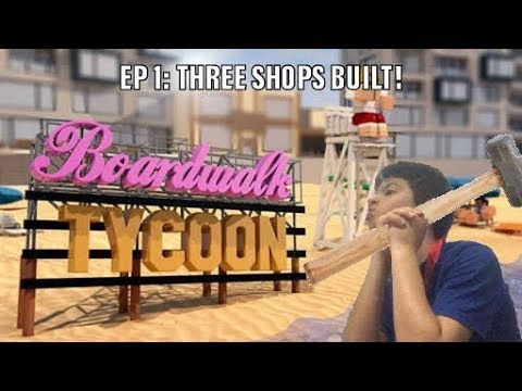 Boardwalk Tycoon ep1:three shops are built!