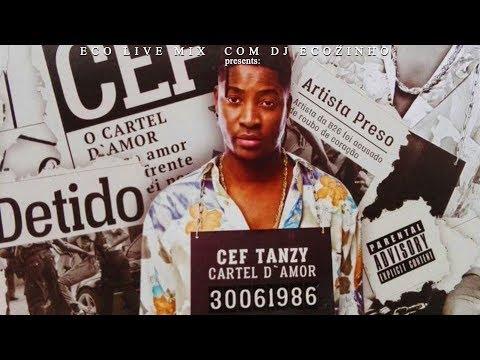 Cef Tanzy - Cartel D' Amor (2017) Album Mix - Eco Live Mix Com Dj Ecozinho