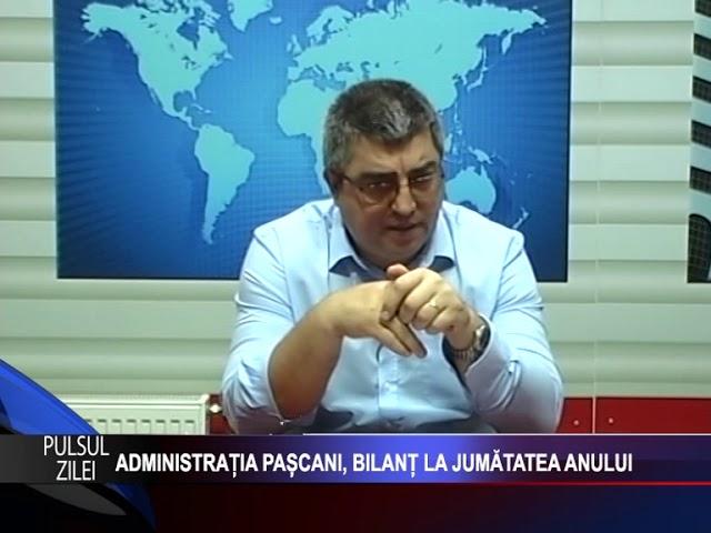 Pulsul Zilei: Administratia Pascani, bilant la jumatatea anului. Invitat, primarul Dumitru Pantazi