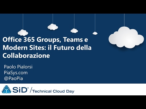 Office 365 Groups, Teams e Modern Sites: il Futuro della Collaborazione