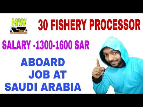 30 Fishery Processor Post Vacancy, At Abroad, Saudi Arabia Country Jobs