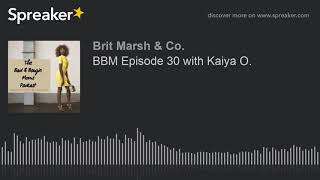 BBM Episode 30 with Kaiya O.