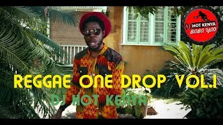 Dj Hot Kenya - Reggae one drop 1 Ft Chronixx,Mc Bayo,Michael Bundi,Kevin Prince .Download    full ⏬⏬