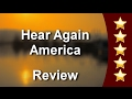 Hear Again America Orlando Incredible Five Star Review by C. B.