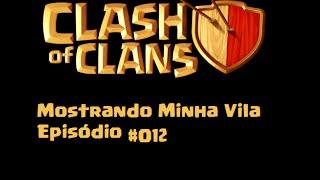 Clash of Clans #012-Mostrando Minha Vila