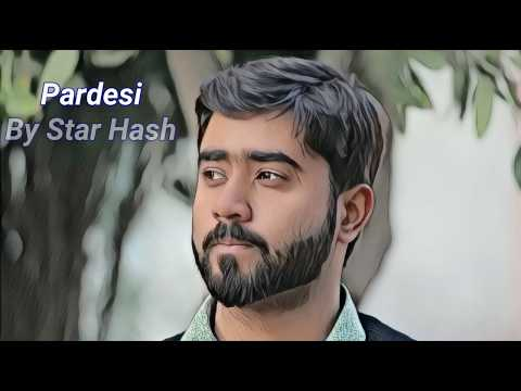 Star Hash - Pardesi (Cover)