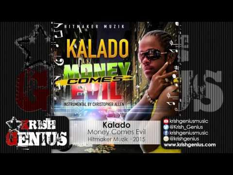 Kalado - Money Comes Evil - Hitmaker Muzik