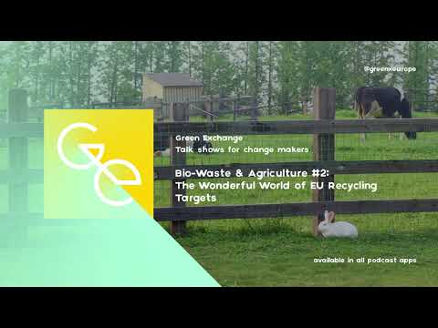 Bio-Waste & Agriculture #2: The Wonderful World of EU Recycling Targets