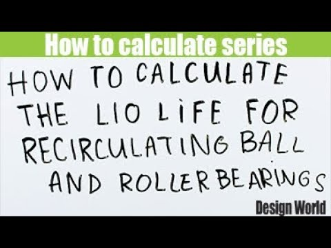How To Calculate The L10 Life For Recirculating Ball And Roller Bearings