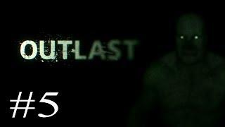 Outlast PC Gameplay Walkthrough Playthrough [HD] Part -5-