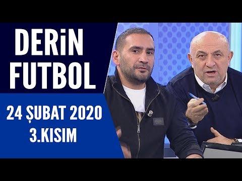 Derin Futbol 24 Şubat 2020 Kısım 3/3 - Beyaz TV