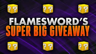Flamesword's Super Big Giveaway