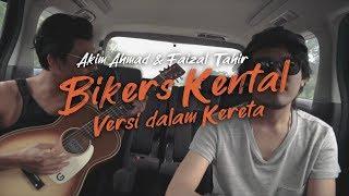 Bikers Kental (Versi Dalam Kereta) - Akim Ahmad & Faizal Tahir