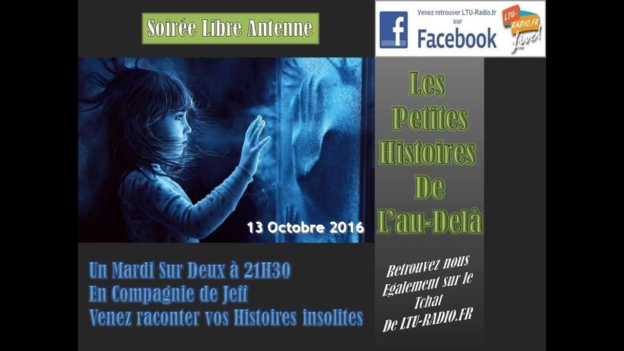 les petites histoires de l'au delà - paranormal et au delà - libre antenne - 13 10 2016