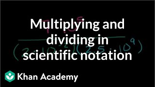 multiplying and dividing in scientific notation example   pre algebra   khan academy