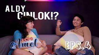 KEPO With AMEL #4 | Cerita  Cinta ALDY