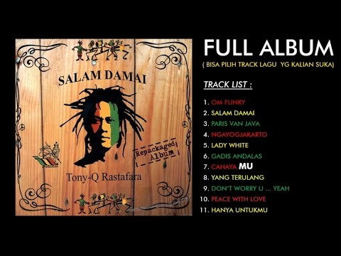 Tony Q Rastafara - Salam Damai (Full Album)