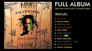 Video Tony Q Rastafara - Salam Damai (Full Album) download MP3, 3GP, MP4, WEBM, AVI, FLV Maret 2018