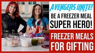 Easy Freezer Meals for Gifting | Avengers Unite! You Can Be A Super Hero Too