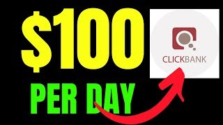 EARN $100 Per Day Again and Again with CLICKBANK (Make Money Online)