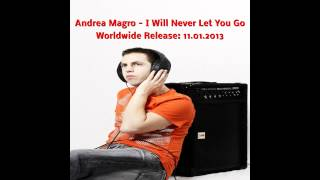 Andy Magro - I Will Never Let You Go (Original Song 2014)