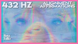 432 Hz: Alignment Affirmations